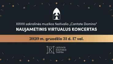 XXVIII CANTATE DOMINO virtualaus sakralinės muzikos festivalio NAUJAMETINIS KONCERTAS | Salve Sancta Parens